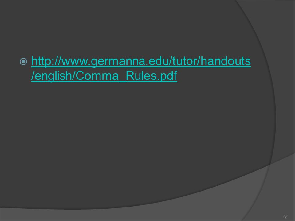 http://www.germanna.edu/tutor/handouts/english/Comma_Rules.pdf