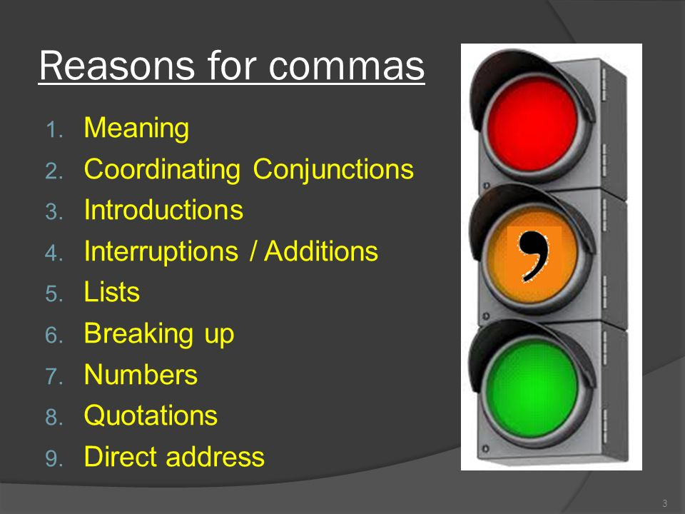 Reasons for commas Meaning Coordinating Conjunctions Introductions