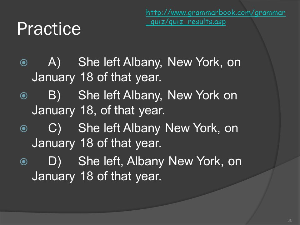 Practice A) She left Albany, New York, on January 18 of that year.