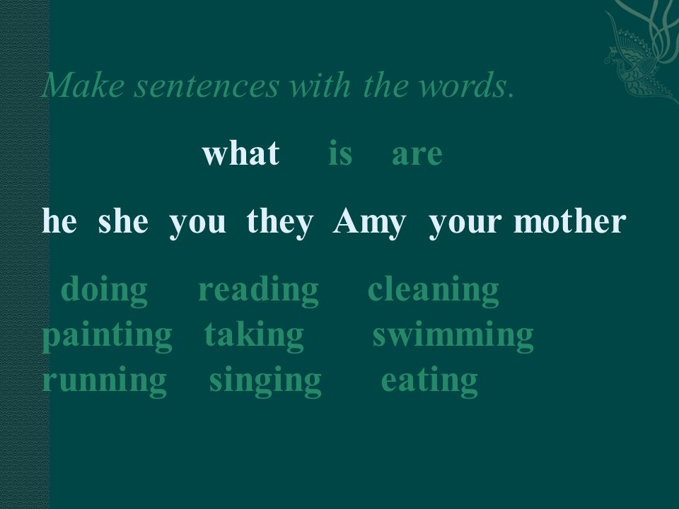 Make sentences with the words.