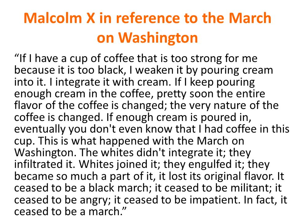 Malcolm X in reference to the March on Washington