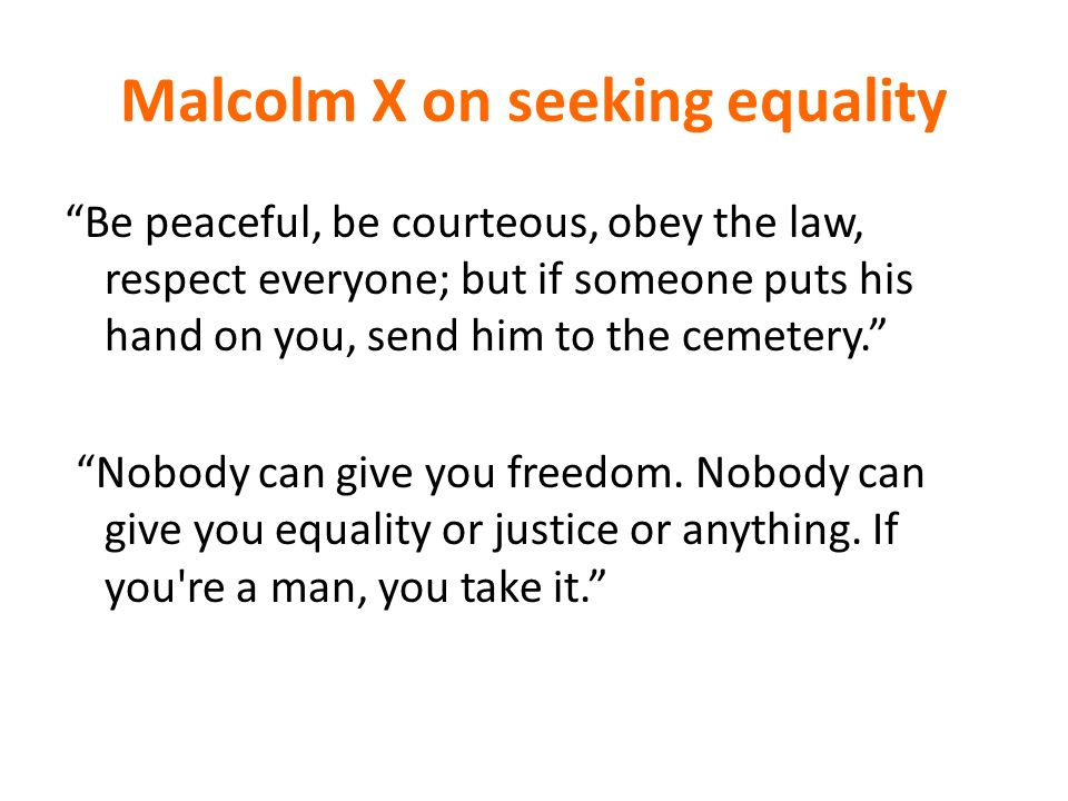 Malcolm X on seeking equality