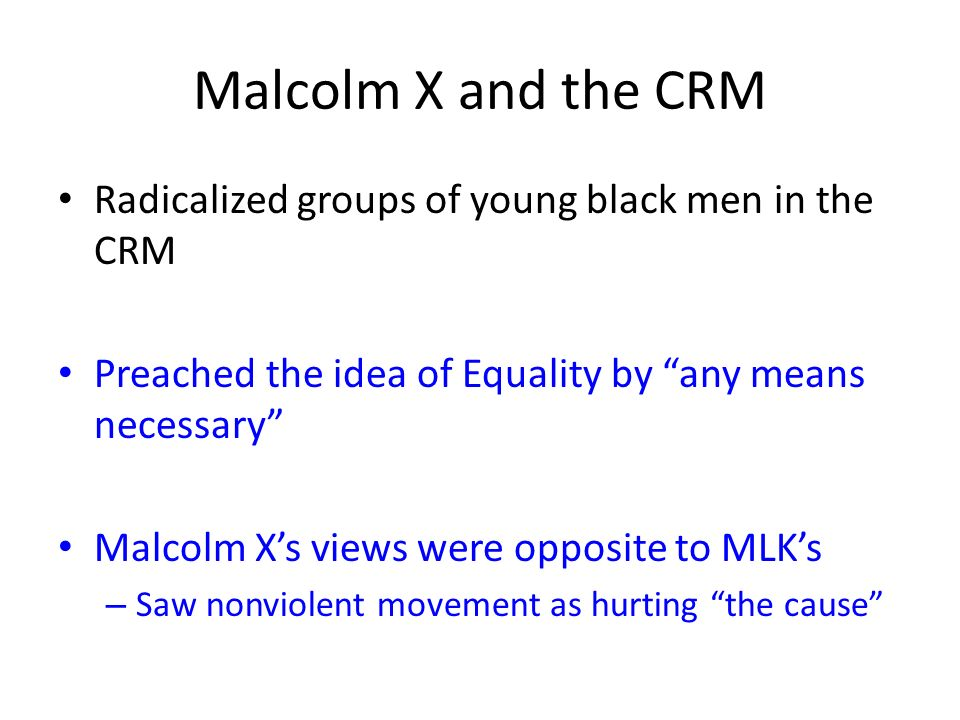 Malcolm X and the CRM Radicalized groups of young black men in the CRM