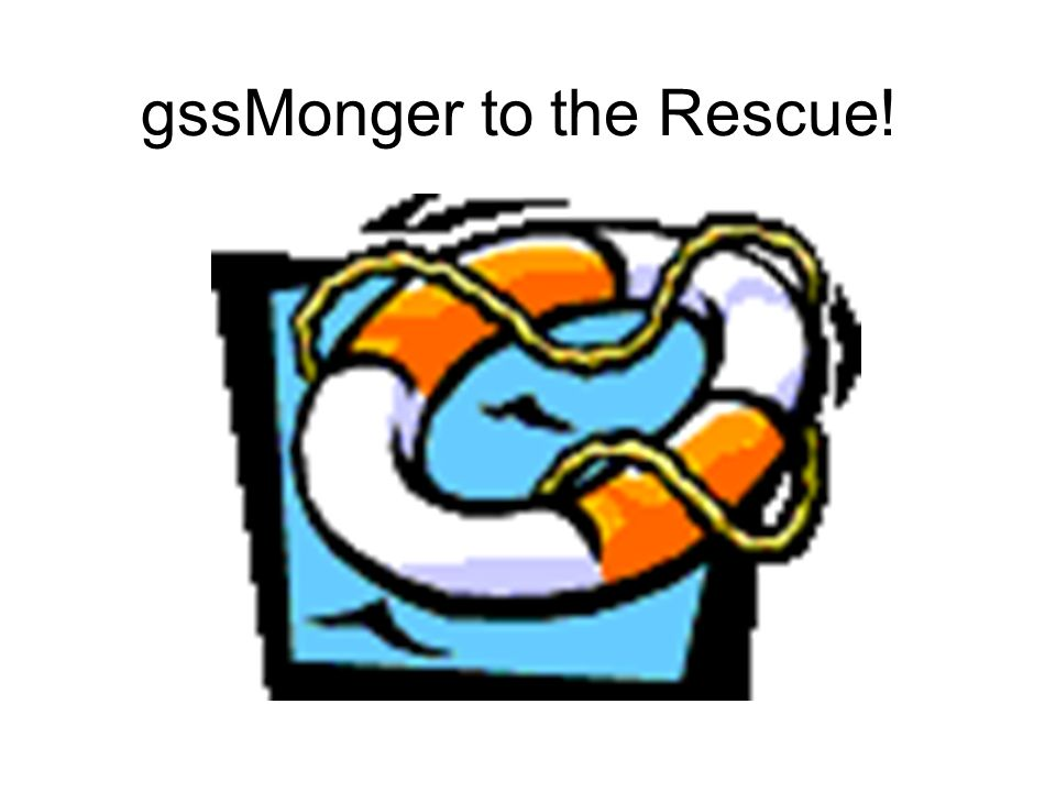 gssMonger to the Rescue!