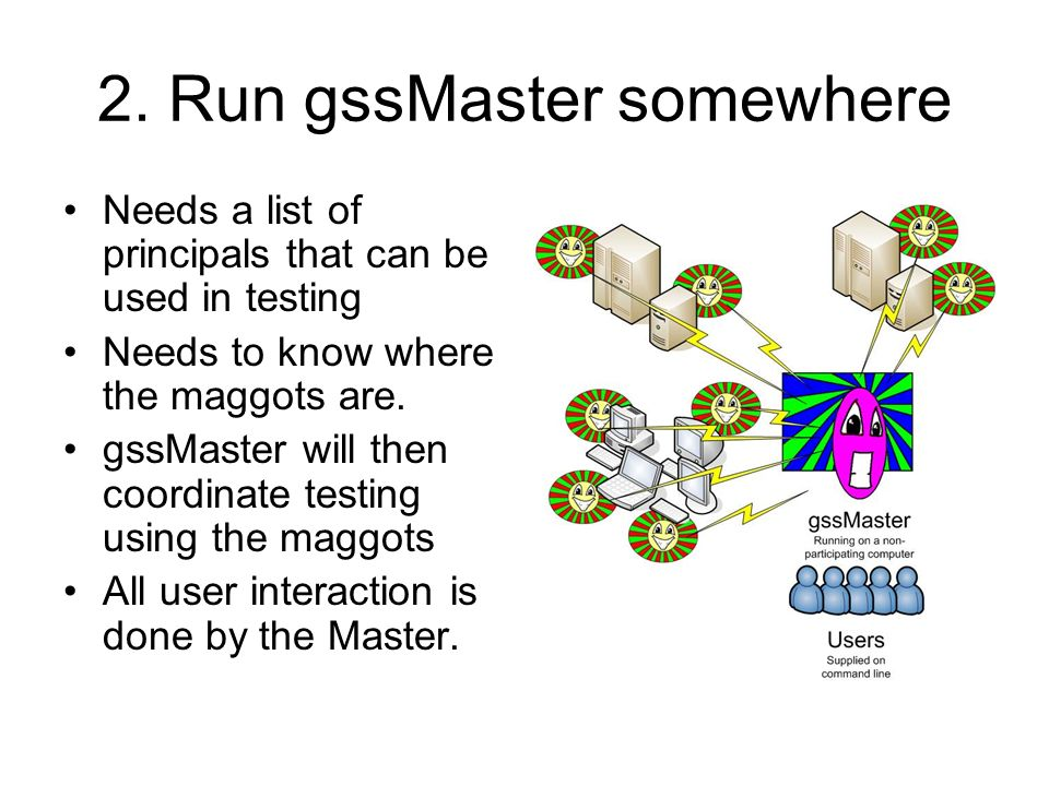 2. Run gssMaster somewhere