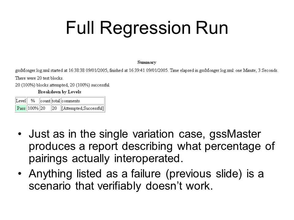 Full Regression Run Just as in the single variation case, gssMaster produces a report describing what percentage of pairings actually interoperated.