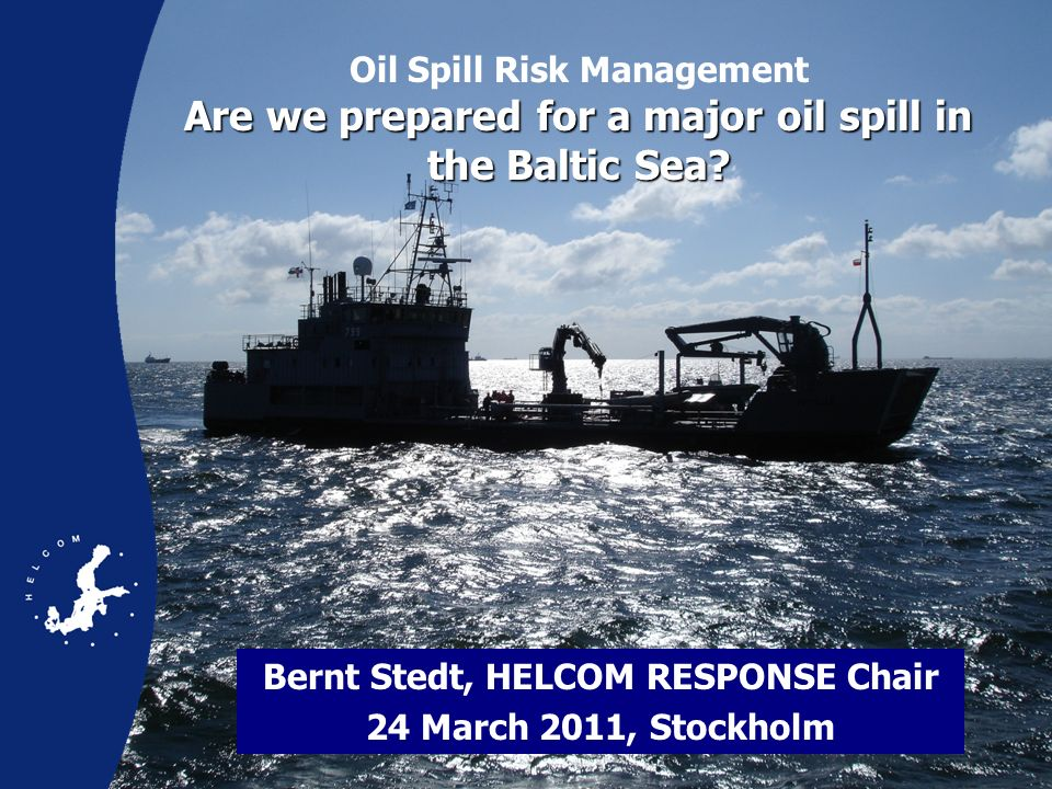 Bernt Stedt, HELCOM RESPONSE Chair 24 March 2011, Stockholm