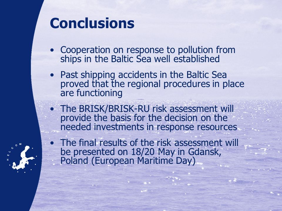 Conclusions Cooperation on response to pollution from ships in the Baltic Sea well established.