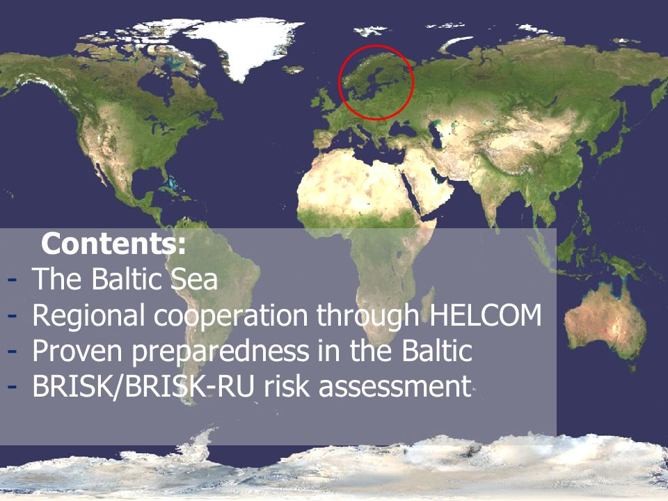 Contents: The Baltic Sea. Regional cooperation through HELCOM. Proven preparedness in the Baltic.