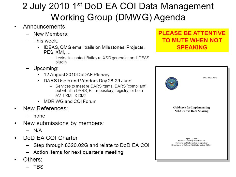 2 July 2010 1st DoD EA COI Data Management Working Group (DMWG) Agenda