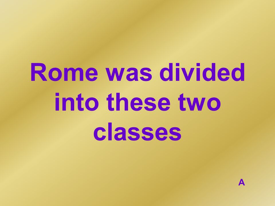 Rome was divided into these two classes