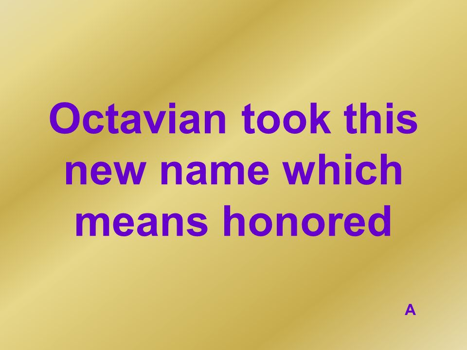Octavian took this new name which means honored
