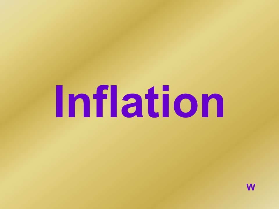 Inflation W