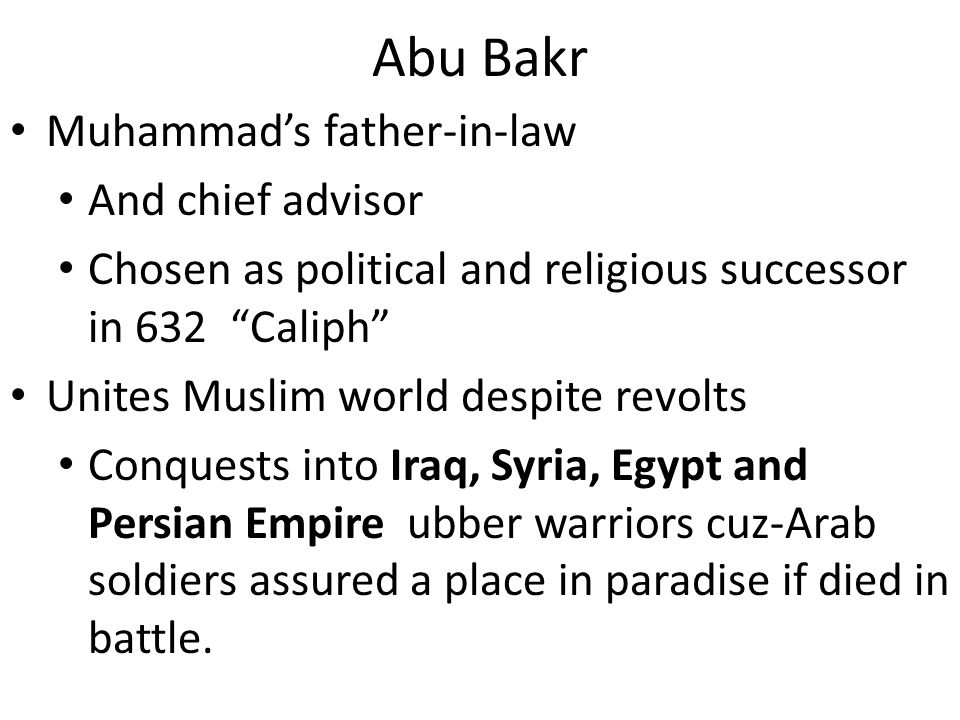 Abu Bakr Muhammad's father-in-law And chief advisor