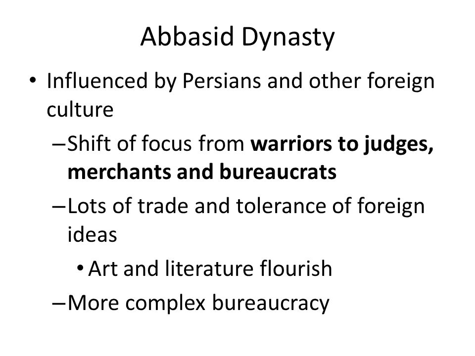 Abbasid Dynasty Influenced by Persians and other foreign culture