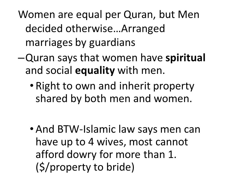 Women are equal per Quran, but Men decided otherwise…Arranged marriages by guardians