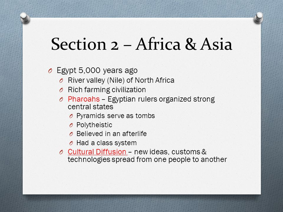 Section 2 – Africa & Asia Egypt 5,000 years ago