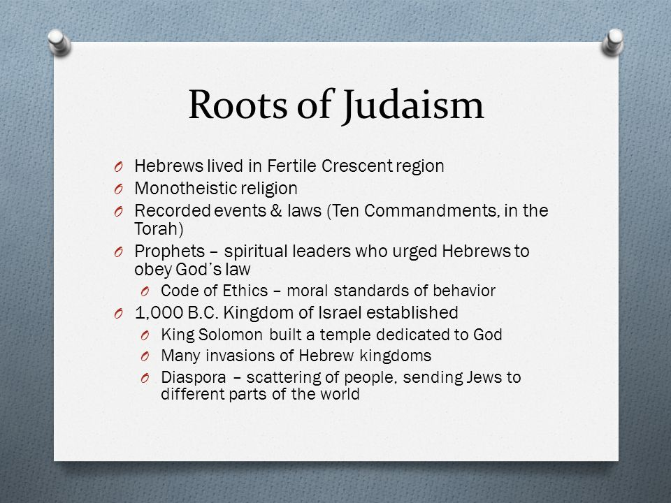 Roots of Judaism Hebrews lived in Fertile Crescent region