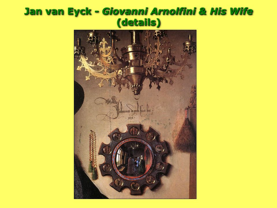 Jan van Eyck - Giovanni Arnolfini & His Wife (details)