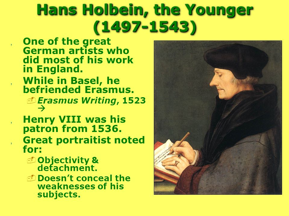Hans Holbein, the Younger ( )