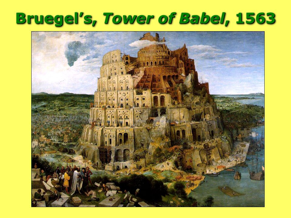 Bruegel's, Tower of Babel, 1563