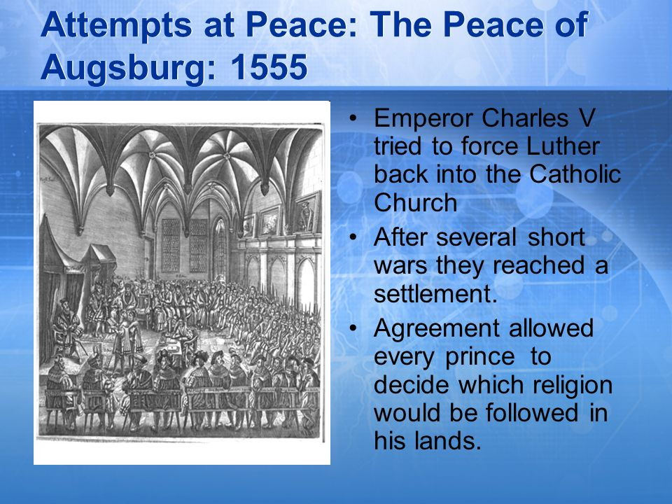 Attempts at Peace: The Peace of Augsburg: 1555