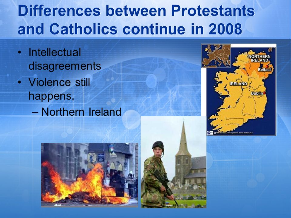 Differences between Protestants and Catholics continue in 2008
