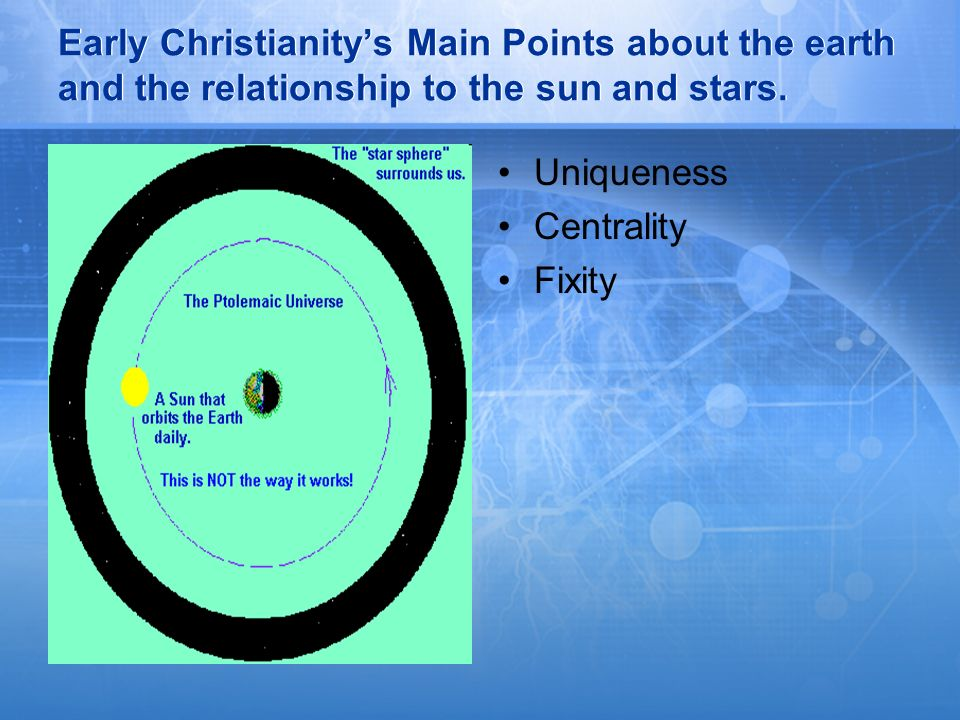Early Christianity's Main Points about the earth and the relationship to the sun and stars.