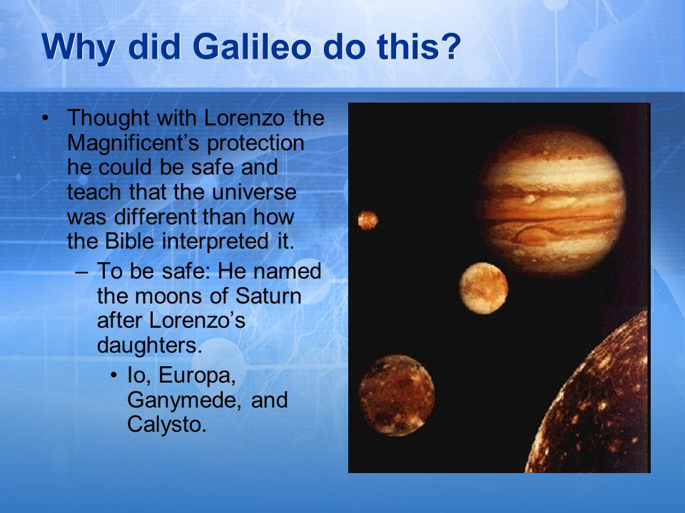 Why did Galileo do this