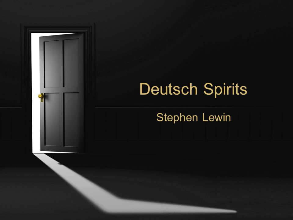 Deutsch Spirits Stephen Lewin