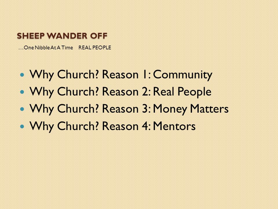 Why Church Reason 1: Community Why Church Reason 2: Real People