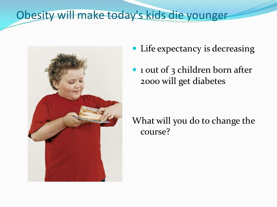 Obesity will make today s kids die younger