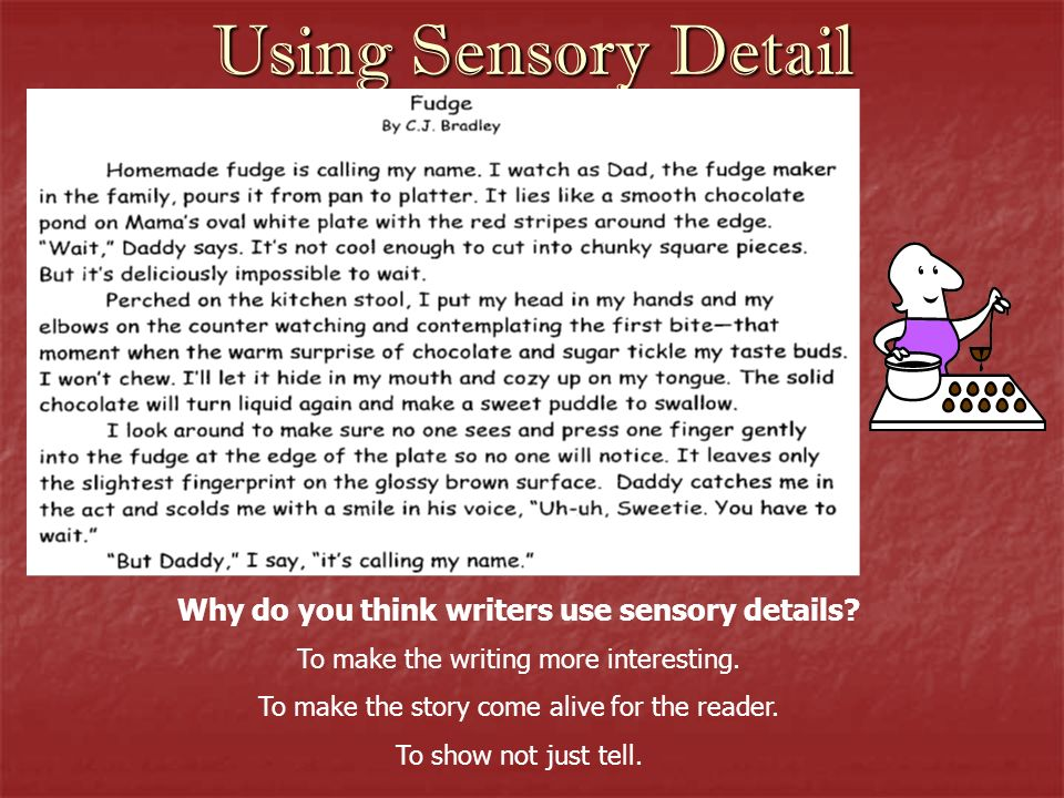 Why do you think writers use sensory details