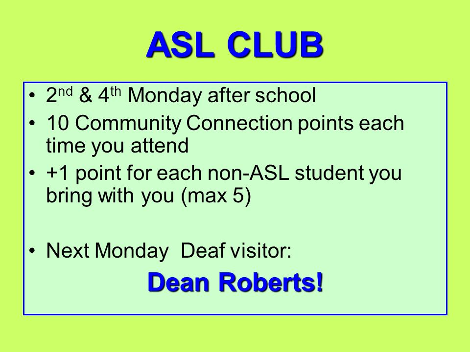 ASL CLUB Dean Roberts! 2nd & 4th Monday after school