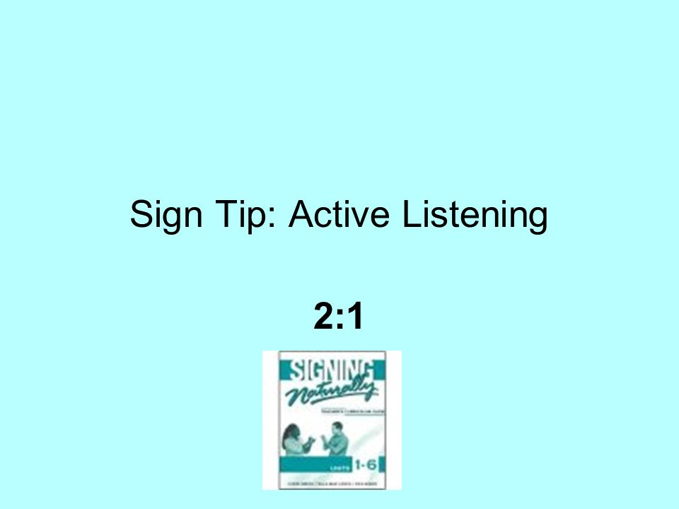 Sign Tip: Active Listening