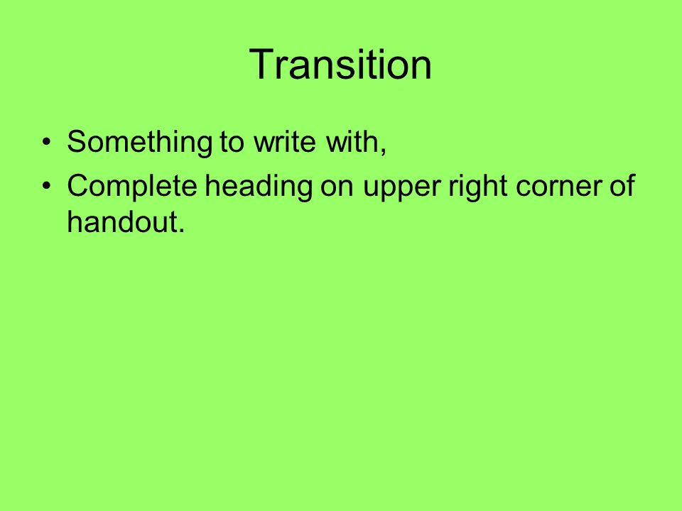 Transition Something to write with,