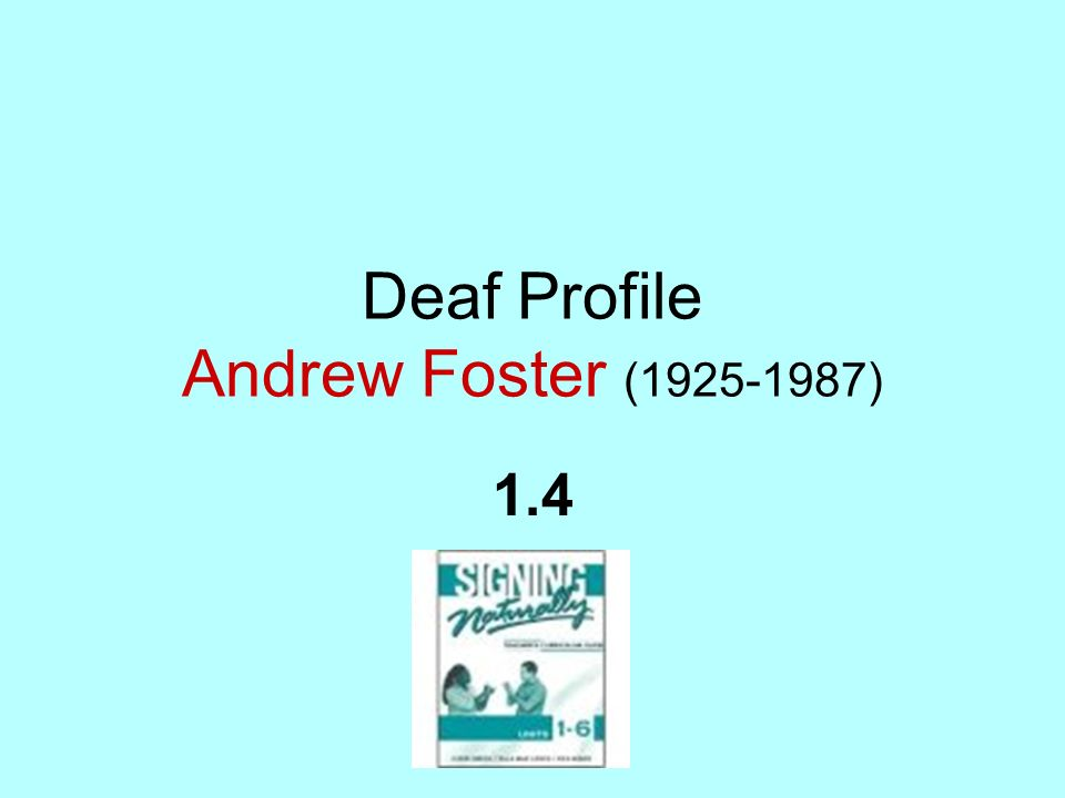 Deaf Profile Andrew Foster (1925-1987)