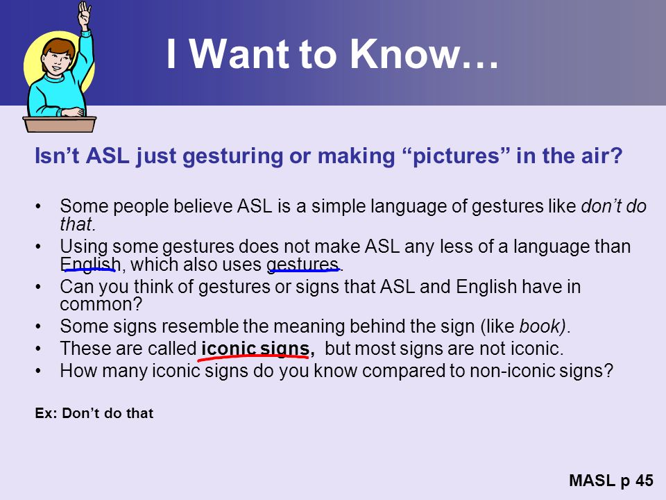 I Want to Know… Isn't ASL just gesturing or making pictures in the air