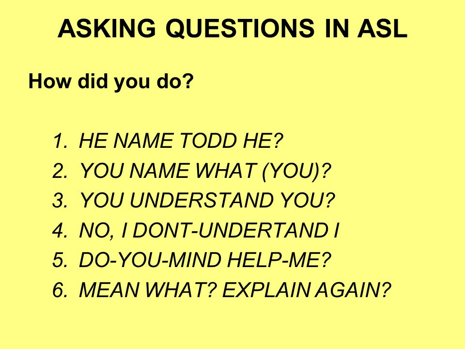 ASKING QUESTIONS IN ASL