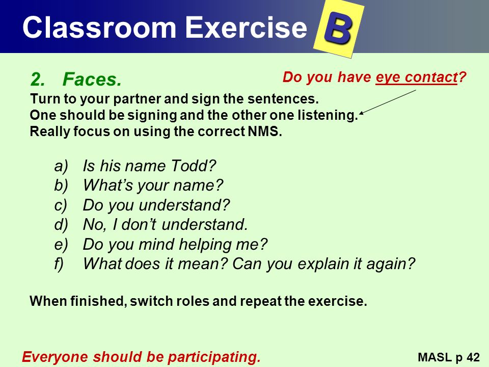 B Classroom Exercise Faces. Is his name Todd What's your name