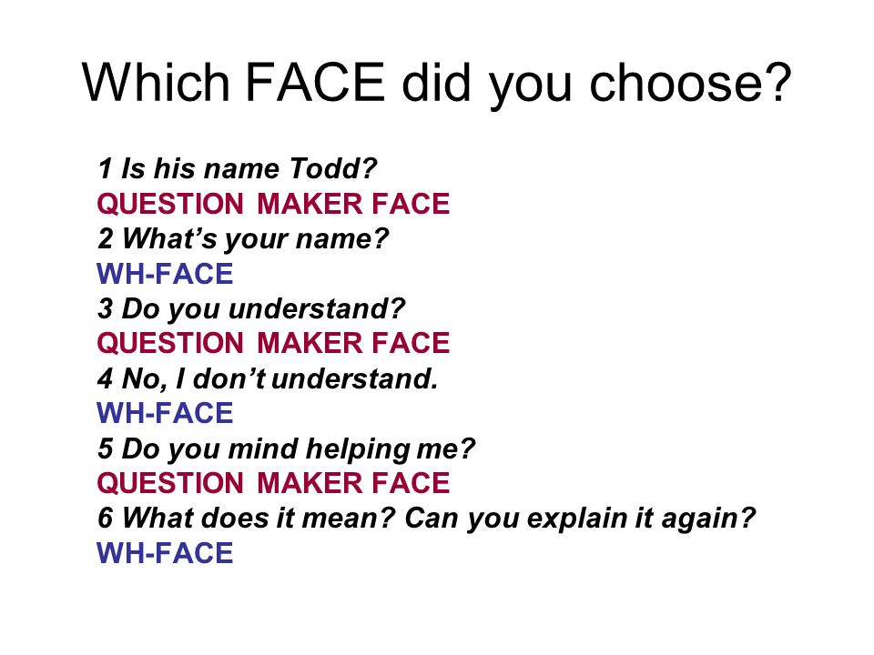 Which FACE did you choose