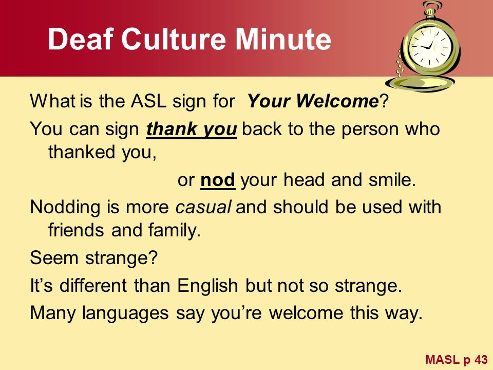 Deaf Culture Minute What is the ASL sign for Your Welcome