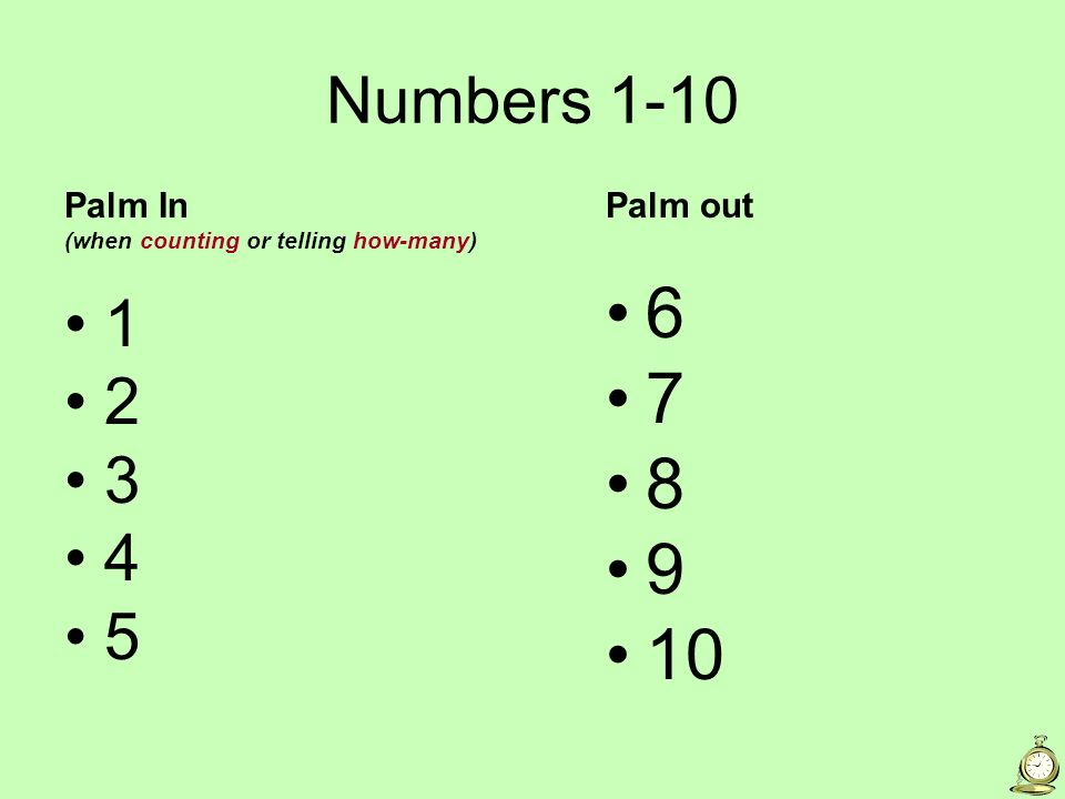 6 7 8 9 10 Numbers 1-10 1 2 3 4 5 Palm In Palm out