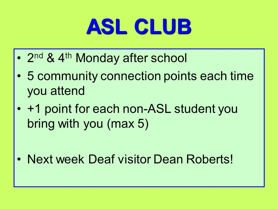 ASL CLUB 2nd & 4th Monday after school