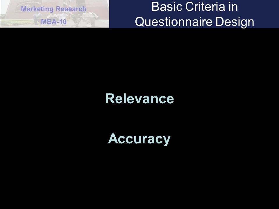 Basic Criteria in Questionnaire Design