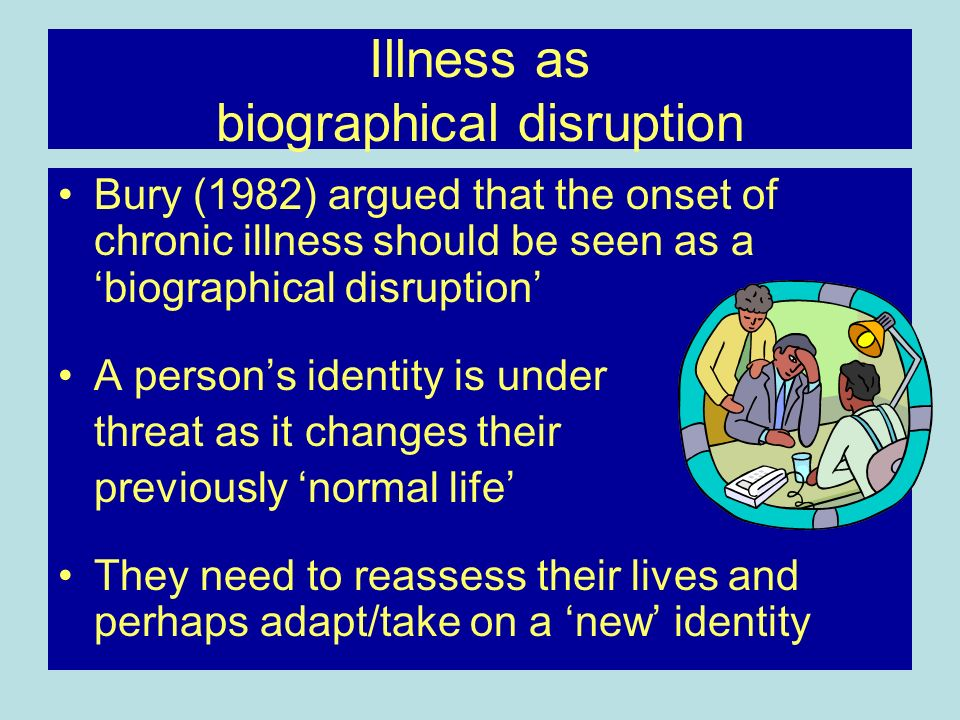 Illness as biographical disruption