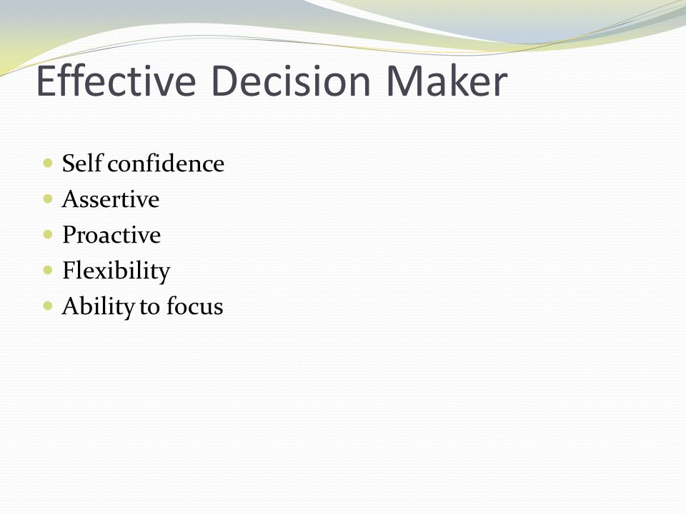 Effective Decision Maker