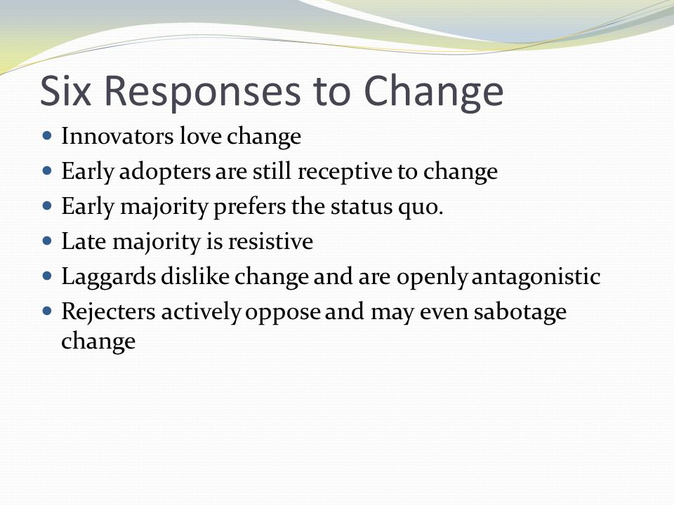 Six Responses to Change
