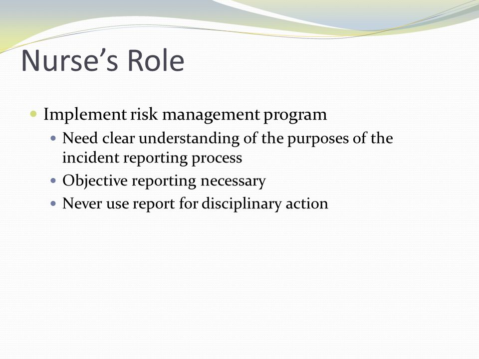 Nurse's Role Implement risk management program