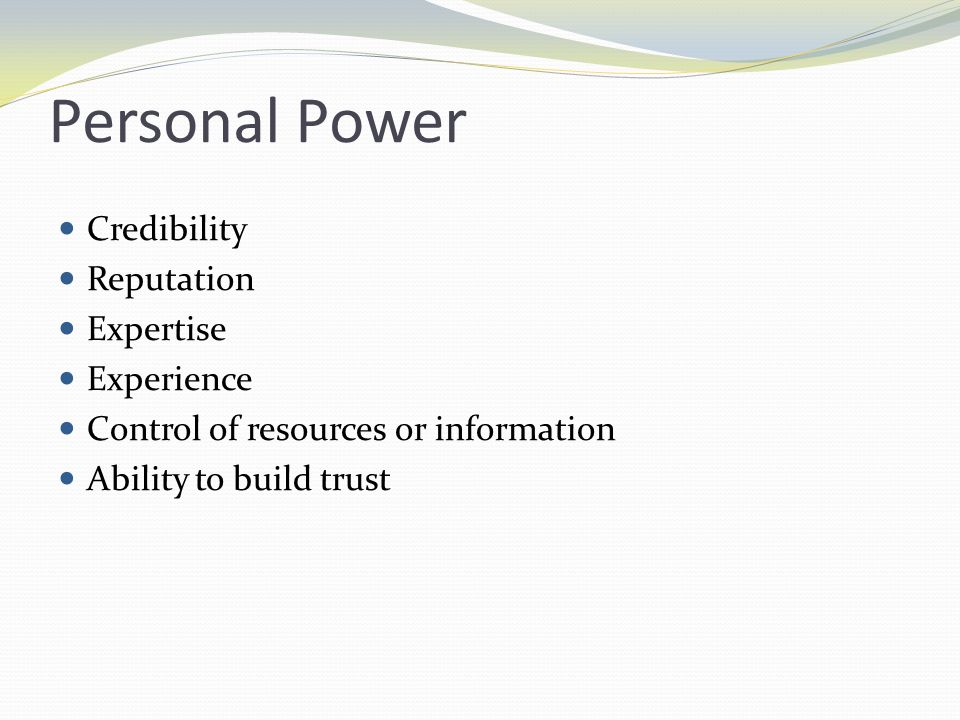 Personal Power Credibility Reputation Expertise Experience